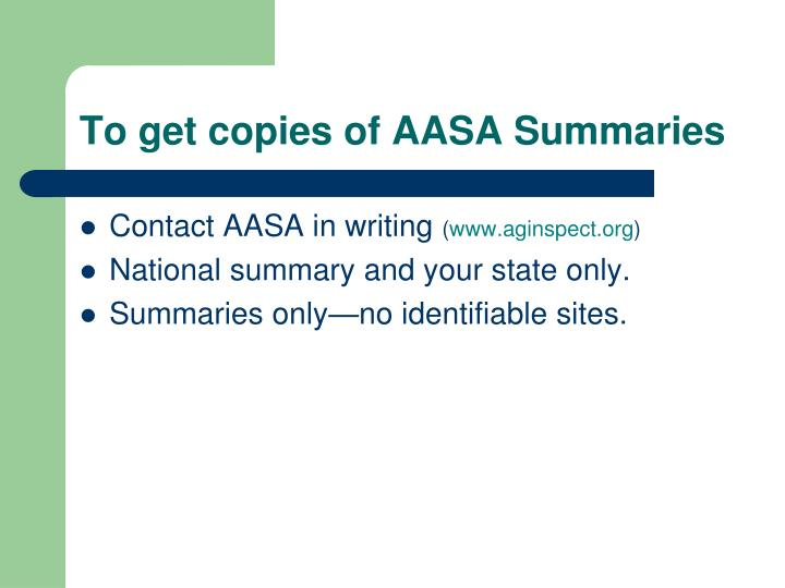 To get copies of AASA Summaries