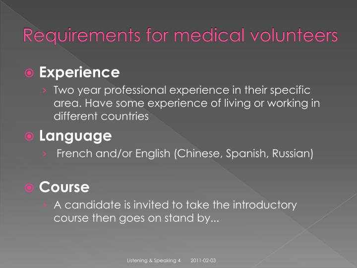 Requirements for medical volunteers