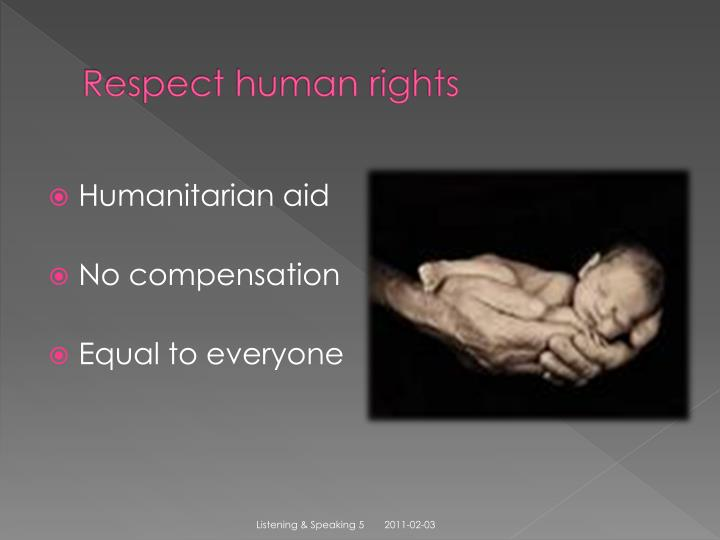 Respect human rights