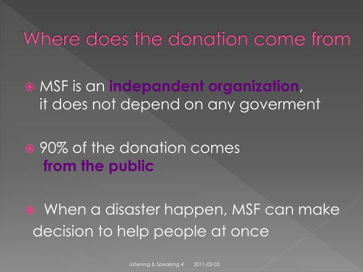Where does the donation come from