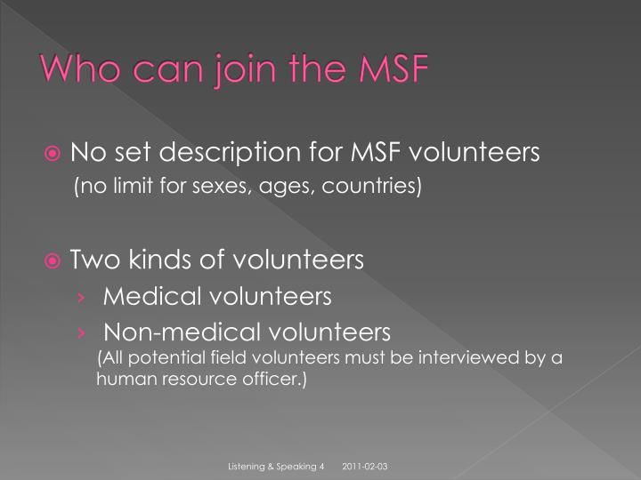 Who can join the MSF