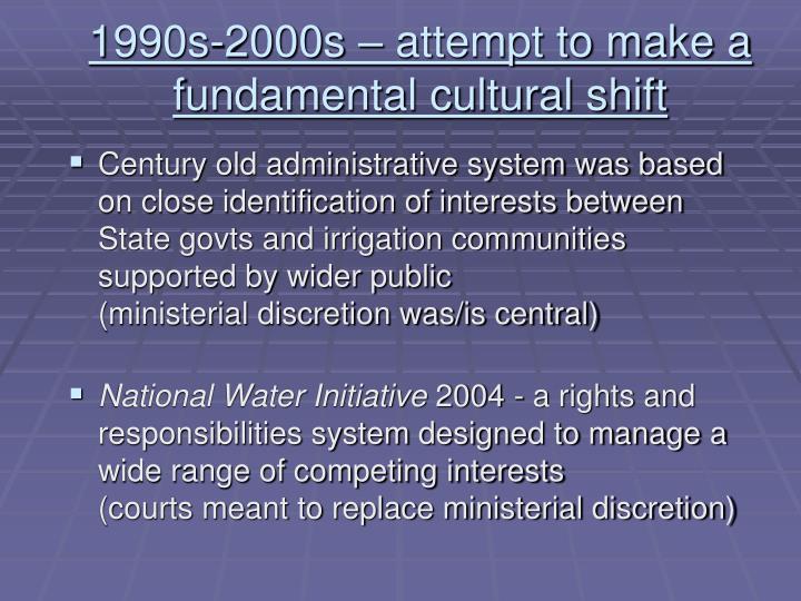 1990s 2000s attempt to make a fundamental cultural shift