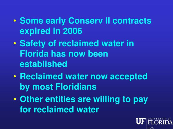 Some early Conserv II contracts  expired in 2006