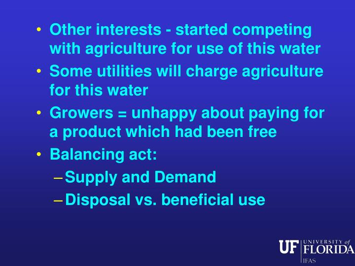 Other interests - started competing with agriculture for use of this water