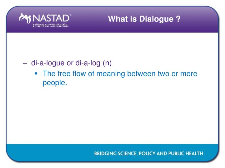 What is Dialogue ?
