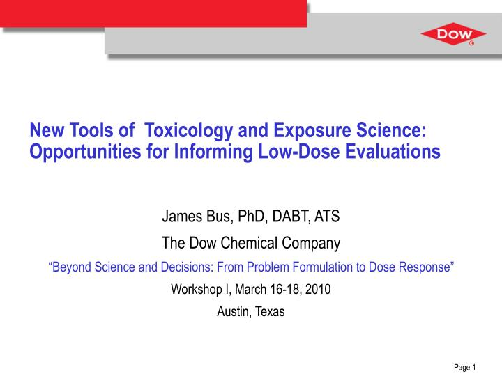New tools of toxicology and exposure science opportunities for informing low dose evaluations