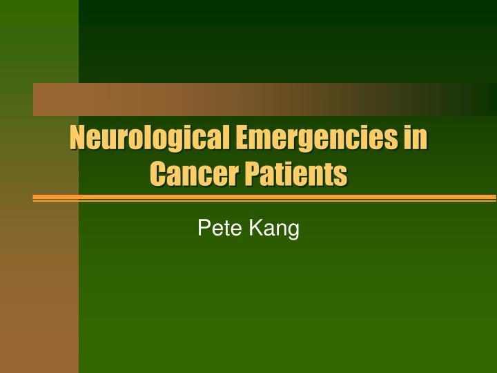 neurological emergencies in cancer patients n.