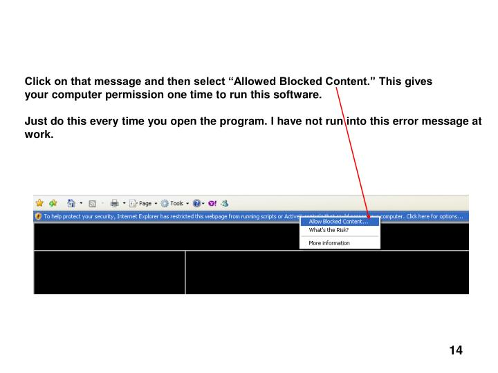 "Click on that message and then select ""Allowed Blocked Content."" This gives"