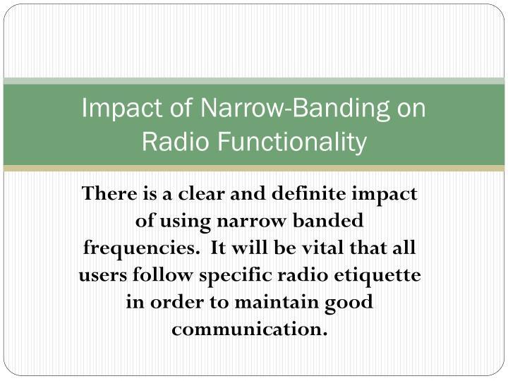Impact of Narrow-Banding on