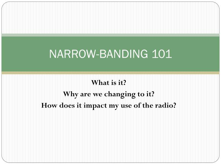 NARROW-BANDING 101