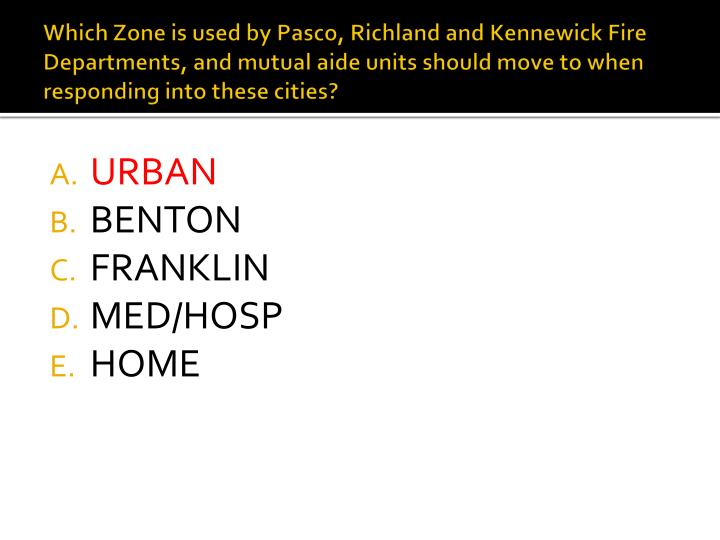 Which Zone is used by Pasco, Richland and Kennewick Fire Departments, and mutual aide units should move to when responding into these cities?