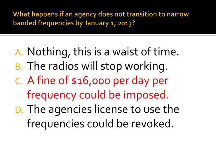 What happens if an agency does not transition to narrow banded frequencies by January 1, 2013?