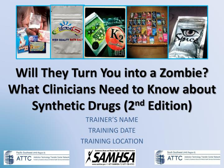 will they turn you into a zombie what clinicians need to know about synthetic drugs 2 nd edition n.