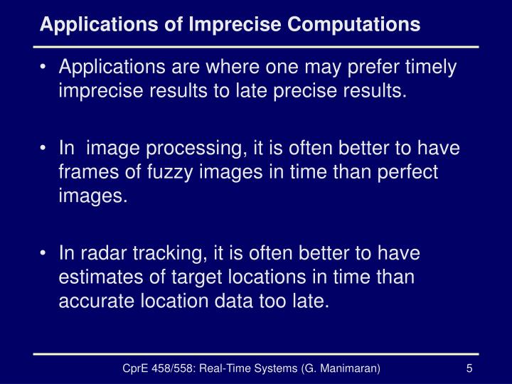 Applications of Imprecise Computations