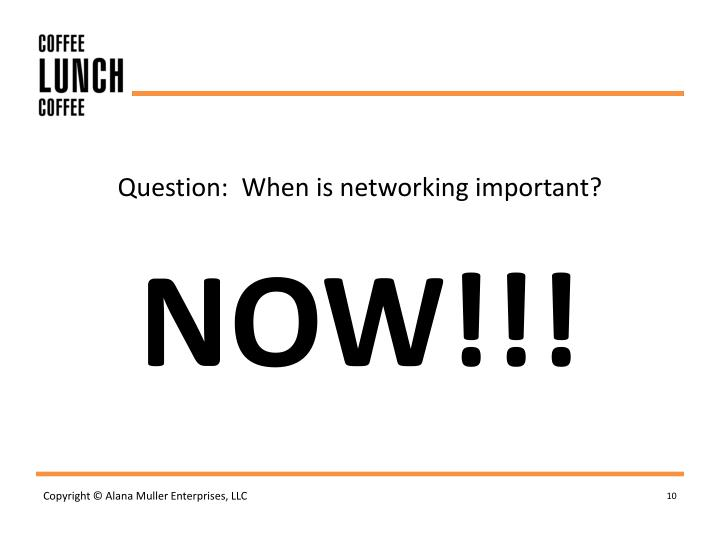 Question:  When is networking important