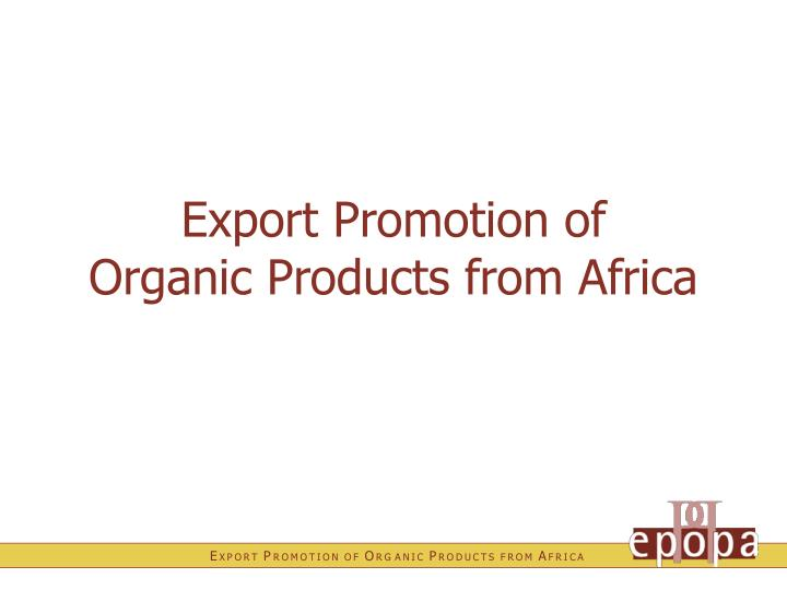 Export promotion of organic products from africa