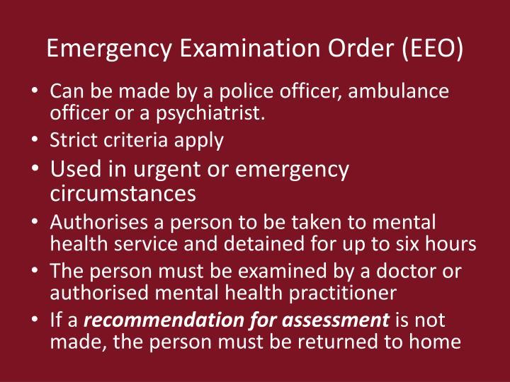 Emergency Examination Order (EEO)