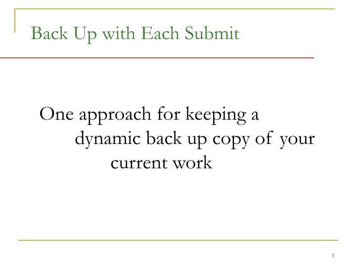Back Up with Each Submit