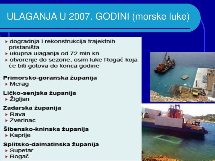 ULAGANJA U 2007. GODINI (morske luke)