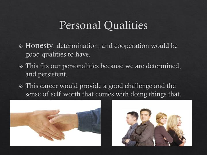 honesty as a quality thesis Honesty is being truthful and sincere integrity is steadfast adherence to a strict moral code and  honesty refers to sincerity or truthfulness whereas integrity has a much broader meaning, encompassing honesty as well as moral soundness.
