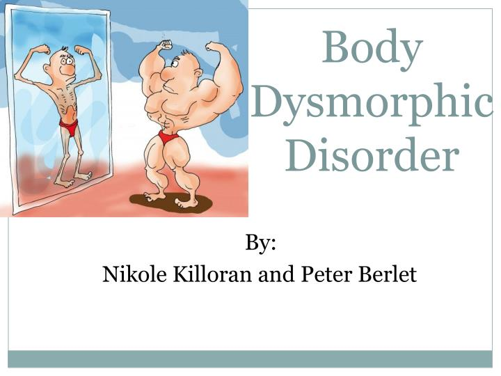 psychological effects on body dysmorphic disorder 2015-06-20 body dysmorphic disorder is a significant but poorly recognised mental health problem for which cosmetic surgery is not the cure  dr alex clarke studies the psychological aspects of plastic surgery.