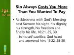sin always costs you more than you wanted to pay