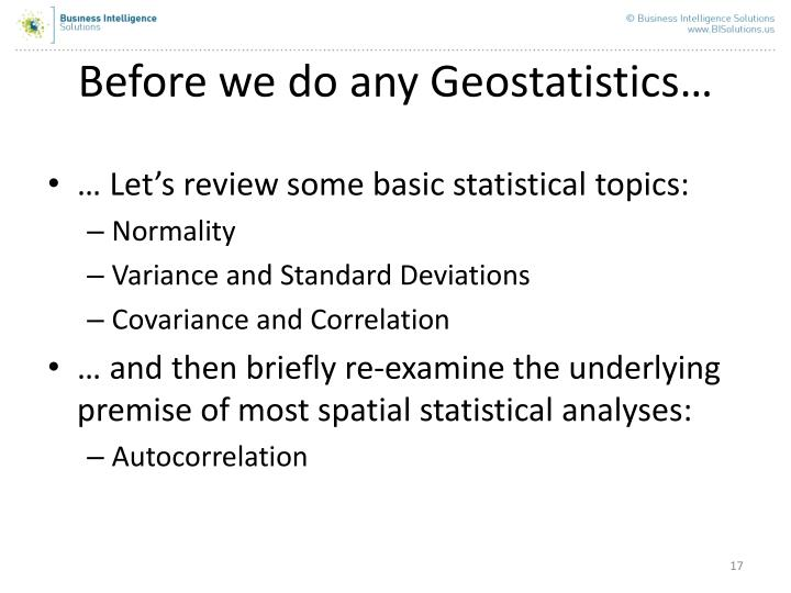 Before we do any Geostatistics…