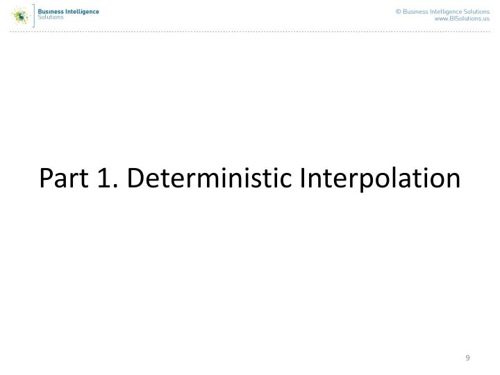 Part 1. Deterministic Interpolation