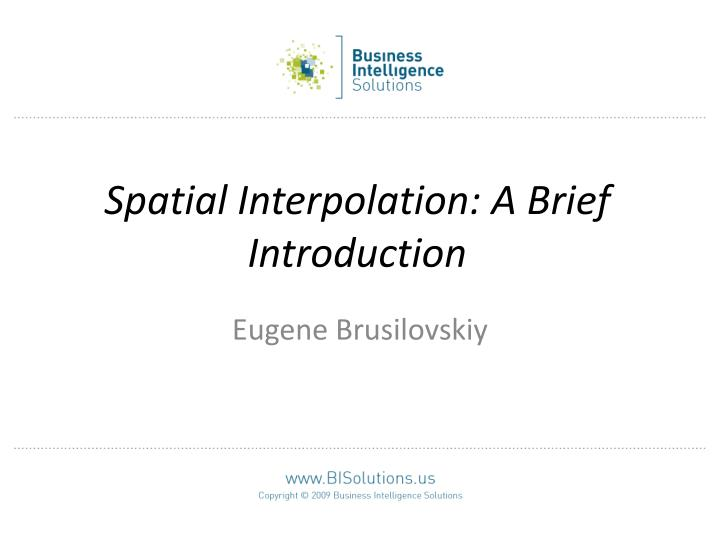 Spatial interpolation a brief introduction
