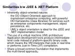 similarities b w j2ee net platform