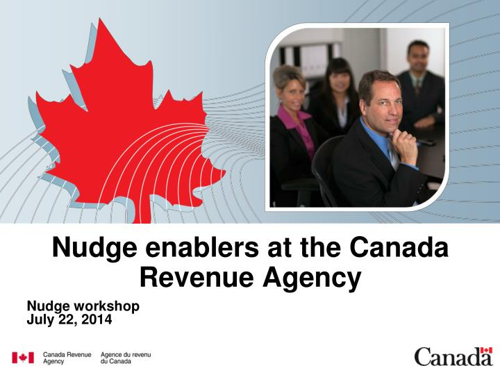 n udge enablers at the canada revenue agency