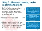 step 3 measure r esults make recommendations