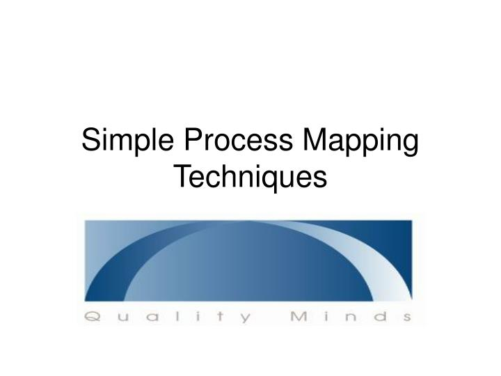 ppt simple process mapping techniques powerpoint presentation id