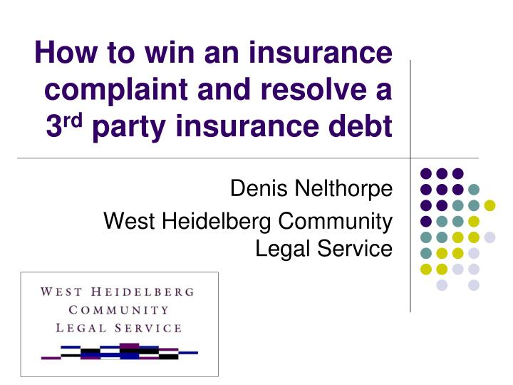 how to win an insurance complaint and resolve a 3 rd party insurance debt n.