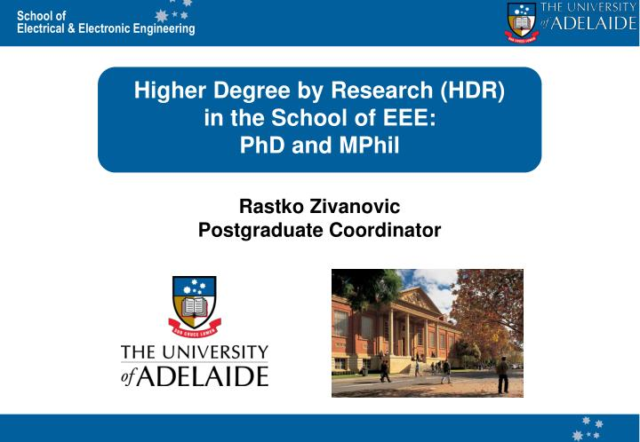 Higher degree by research hdr in the school of eee phd and mphil