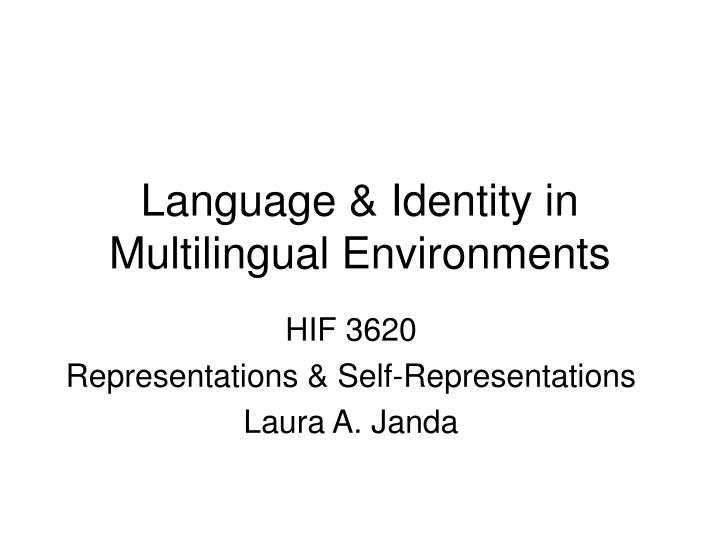 Language identity in multilingual environments