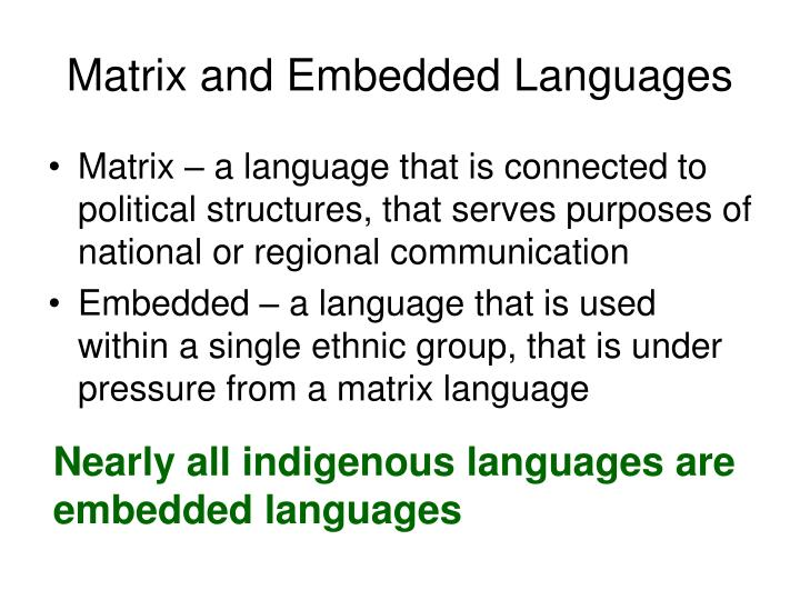 Matrix and Embedded Languages