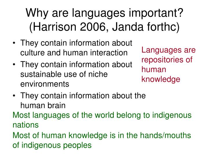 Why are languages important? (Harrison 2006, Janda forthc)