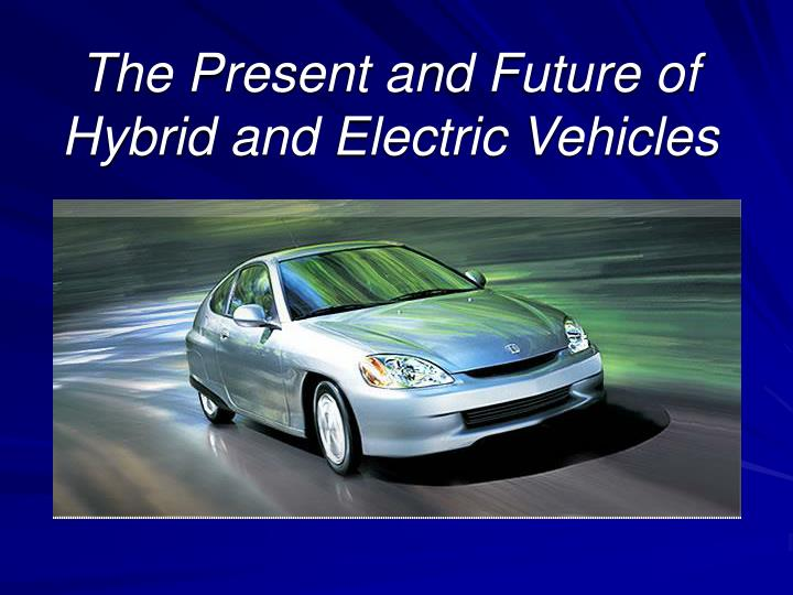 the present and future of hybrid and electric vehicles n.