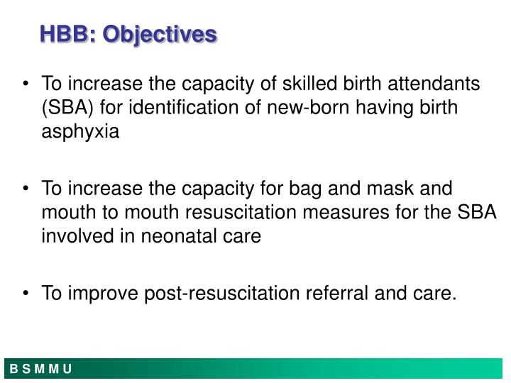 To increase the capacity of skilled birth attendants (SBA) for identification of new-born having birth asphyxia