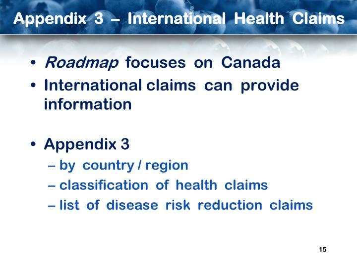 Appendix  3  –  International  Health  Claims