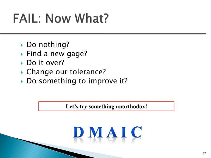 FAIL: Now What?
