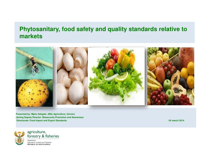 PPT - Phytosanitary, food safety and quality standards