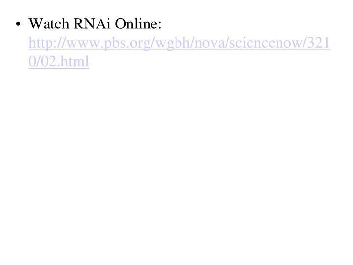 Watch RNAi Online: