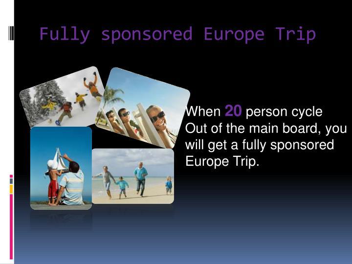 Fully sponsored Europe Trip