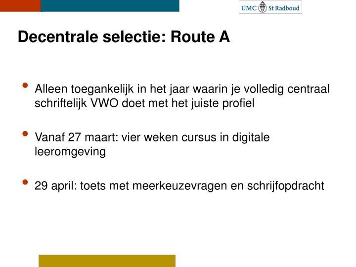 Decentrale selectie: Route A