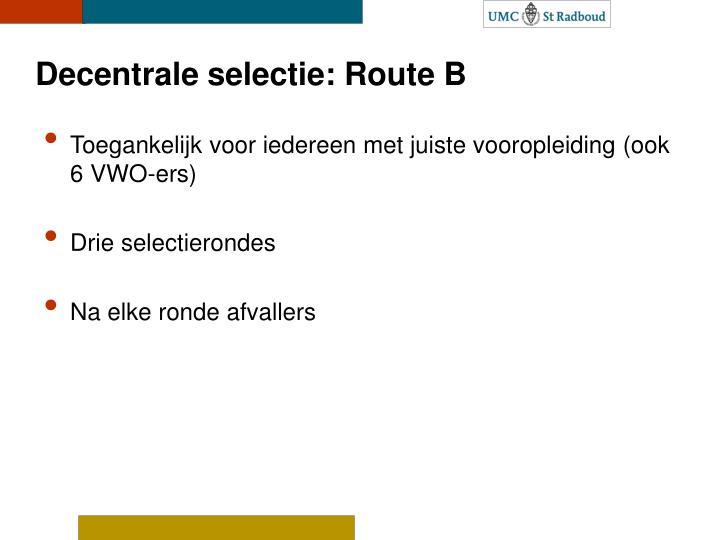 Decentrale selectie: Route B