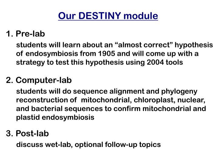 Our DESTINY module