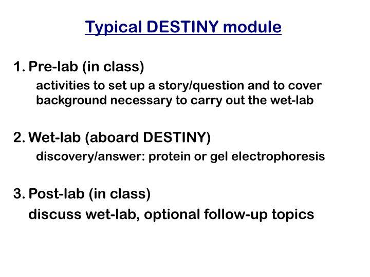 Typical DESTINY module