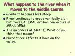 what happens to the river when it moves to the middle course
